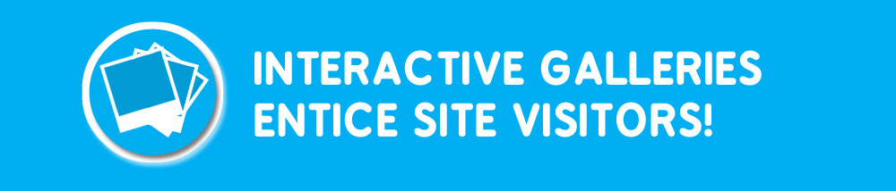 Interactive Galleries Entice Site Visitors